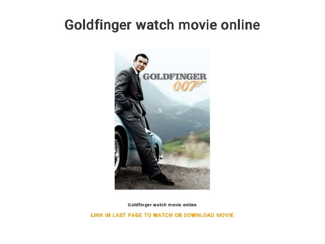 Goldfinger free movie download for android.