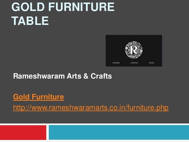 GOLD FURNITURE TABLE Rameshwaram Arts & Crafts Gold Furniture http://www.rameshwaramarts.co.in/furniture.php
