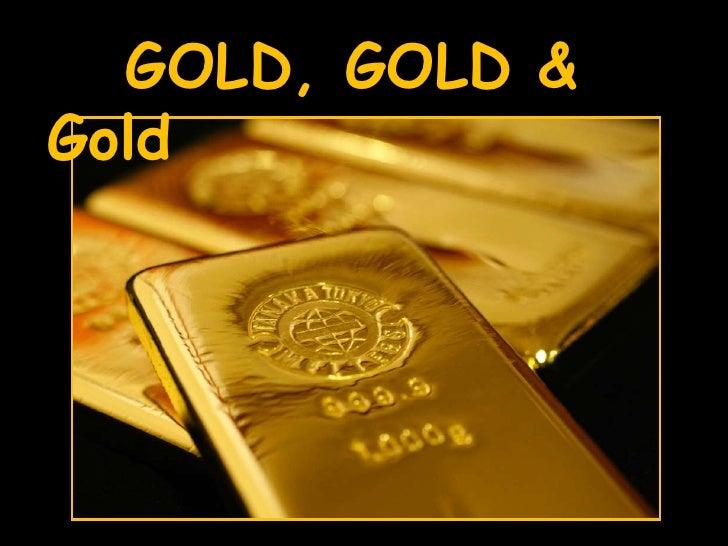 GOLD, GOLD & Gold