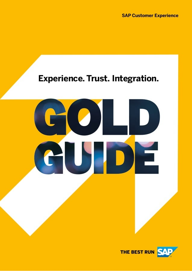 GOLD GUIDE | SAP Customer Experience 1 Experience. Trust. Integration.