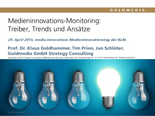 Medieninnovations-Monitoring: Treiber, Trends und Ansätze 29. April 2015, media.innovations Medieninnovationstag der BLM, ...