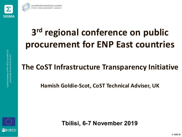 © OECD 3rd regional conference on public procurement for ENP East countries The CoST Infrastructure Transparency Initiativ...