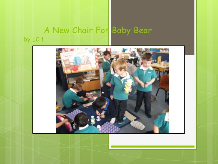 A New Chair For Baby Bear by LC 1<br />