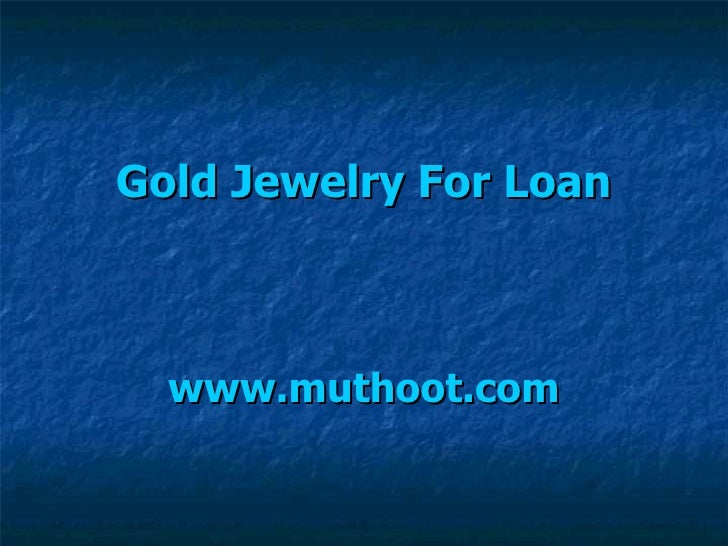 Gold Jewelry For Loan www.muthoot.com