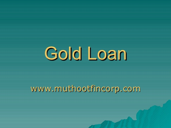 Gold Loan www.muthootfincorp.com