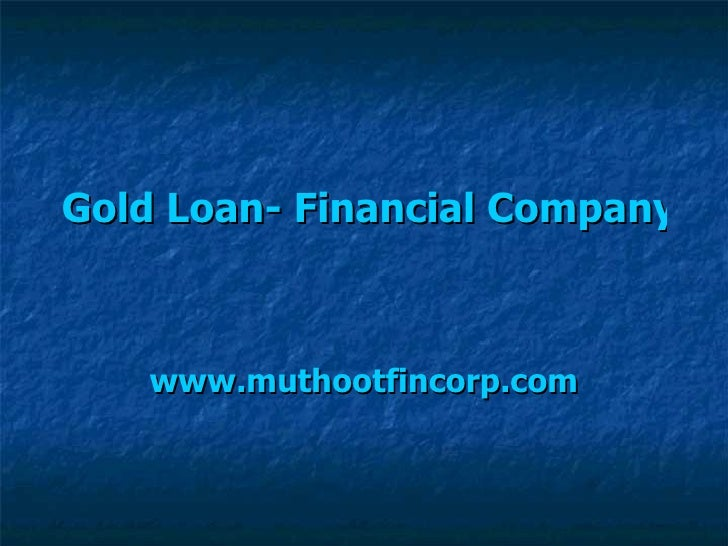 Gold Loan- Financial Company www.muthootfincorp.com