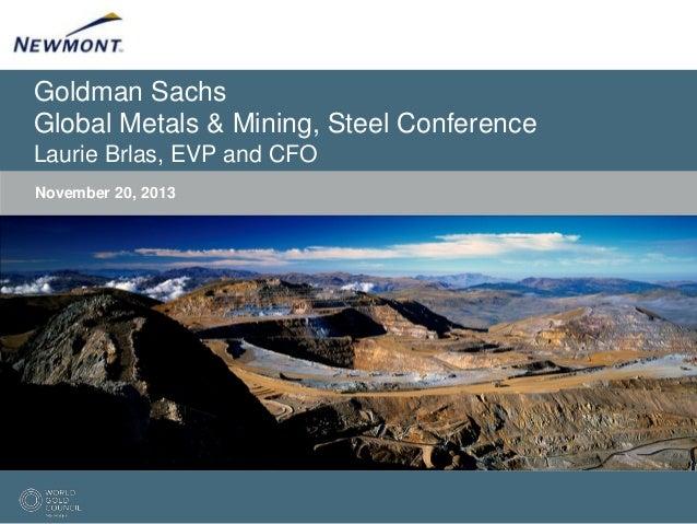 Goldman Sachs Global Metals & Mining, Steel Conference Laurie Brlas, EVP and CFO November 20, 2013