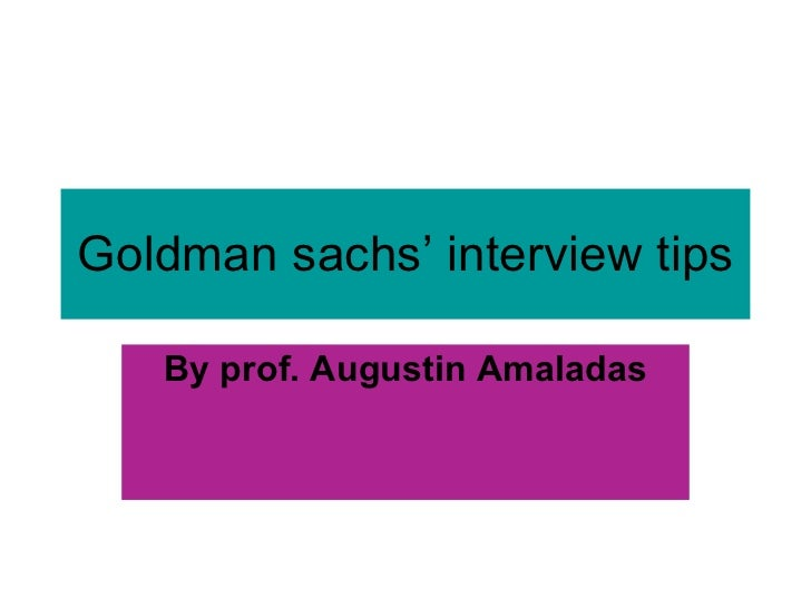 Goldman sachs' interview tips By prof. Augustin Amaladas