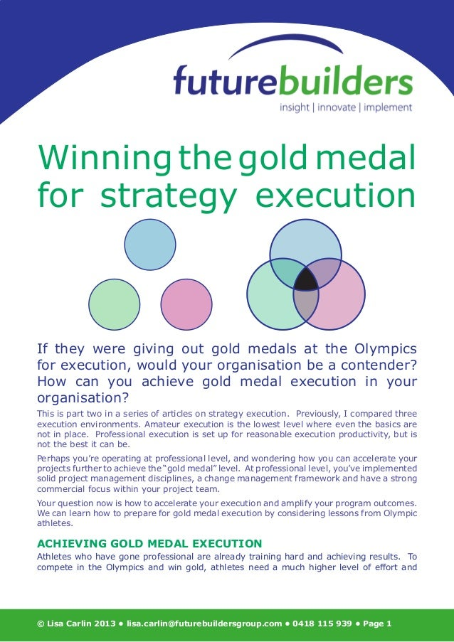 If they were giving out gold medals at the Olympicsfor execution, would your organisation be a contender?How can you achie...