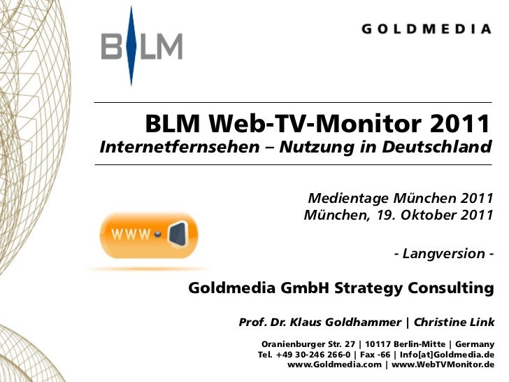 BLM Web-TV-Monitor 2011Internetfernsehen – Nutzung in Deutschland                           Medientage München 2011       ...