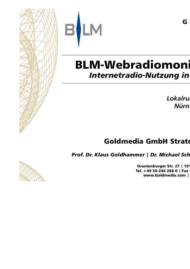 BLM-Webradiomonitor 2011      Internetradio-Nutzung i Deutschland      I t    t di N t       in D t hl d                  ...