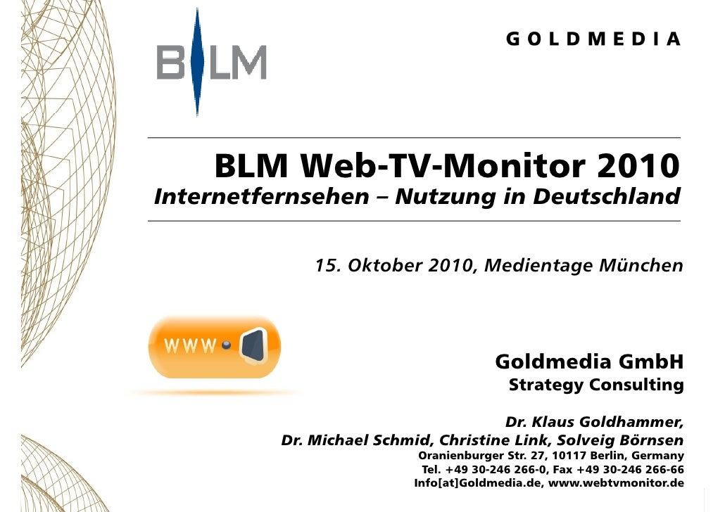BLM Web-TV-Monitor 2010         Web TV Monitor Internetfernsehen – Nutzung in Deutschland                15. Oktober 2010,...
