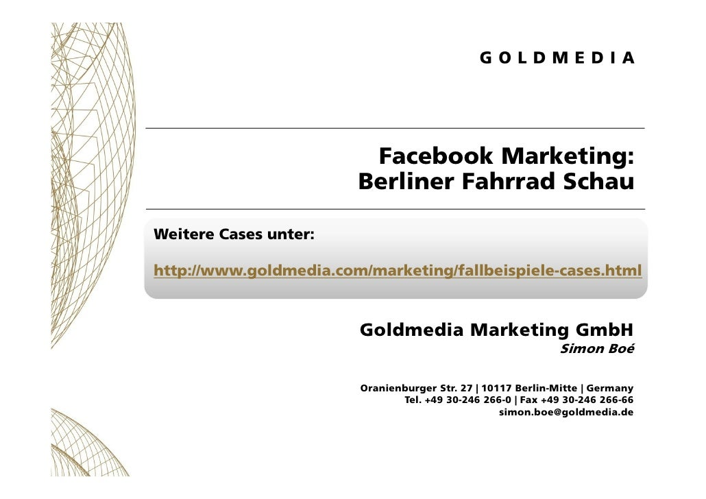 Facebook Marketing:                        Berliner Fahrrad SchauWeitere Cases unter:http://www.goldmedia.com/marketing/fa...