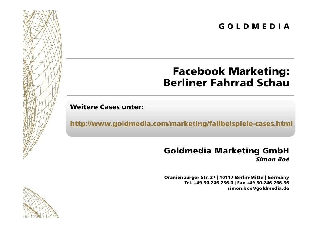 Facebook Marketing:                        Berliner Fahrrad SchauWeitere Cases unter:http://www.goldmedia.com/marketing/fa...