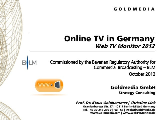 Online TV in Germany                         Web TV Monitor 2012Commissioned by the Bavarian Regulatory Authority for     ...