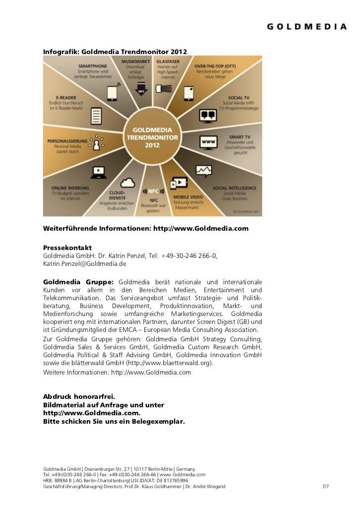 Infografik: Goldmedia Trendmonitor 2012Weiterführende Informationen: http://www.Goldmedia.comPressekontaktGoldmedia GmbH: ...