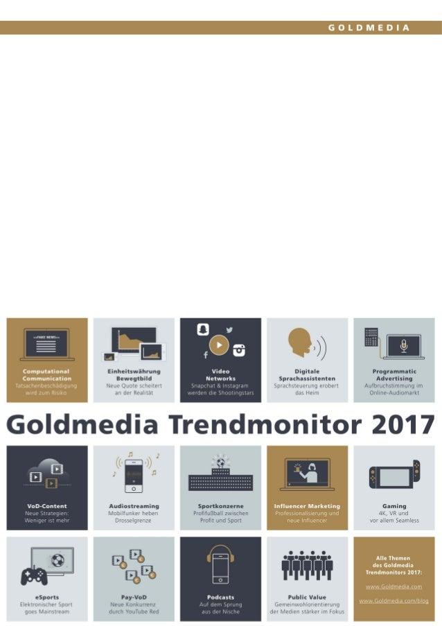 Goldmedia Trendmonitor 2017 Seite 1 Impressum Herausgeber Goldmedia-Gruppe Goldmedia GmbH Strategy Consulting Prof. Dr. Kl...