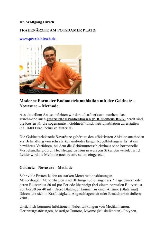 Dr. Wolfgang Hirsch  FRAUENÄRZTE AM POTSDAMER PLATZ  www.praxis-hirsch.de  Moderne Form der Endometriumablation mit der Go...