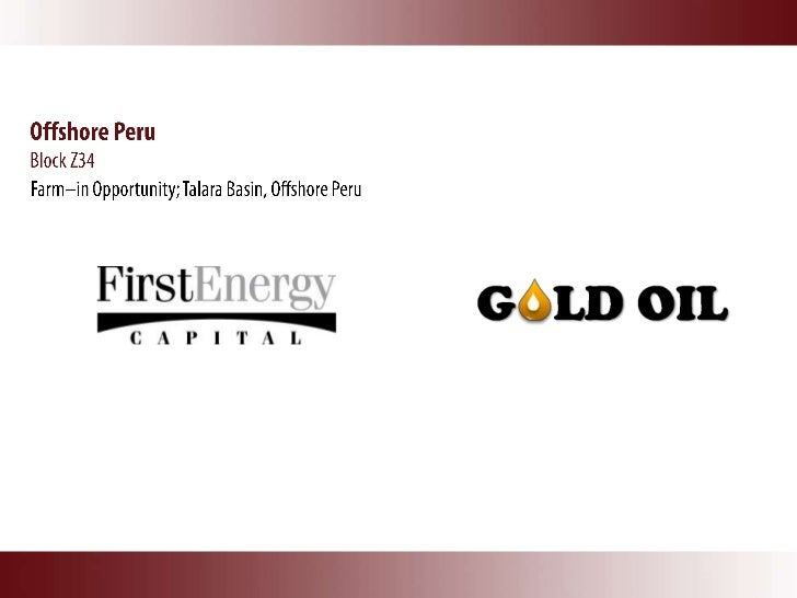 Block Z34, Offshore PeruGold Oil is an independent oil and gas exploration and production company with assets in Colombia ...