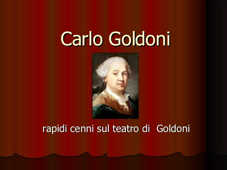 Carlo Goldoni rapidi cenni sul teatro di  Goldoni