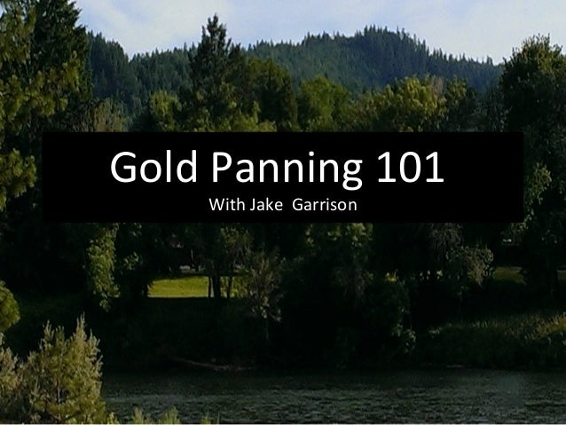 Gold Panning 101 With Jake Garrison