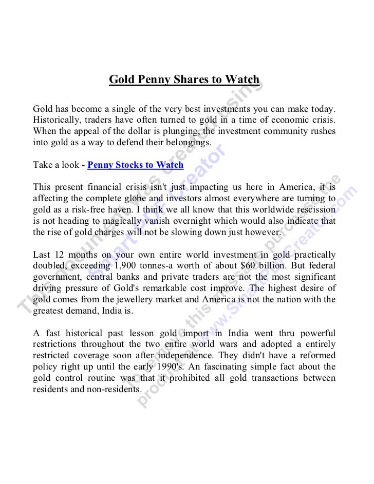 Gold Penny Shares to WatchGold has become a single of the very best investments you can make today.Historically, traders h...