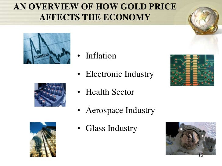 impact of gold on world economy Gold prices are based on the economy and actual uses, but there are many other factors that dictate gold's perceived value  what drives the price of gold  the world gold council has stated .
