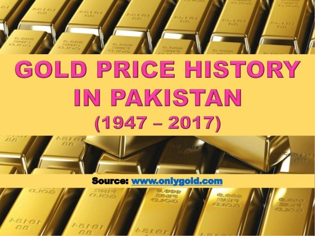 Gold Price History in Pakistan (1947 2017)