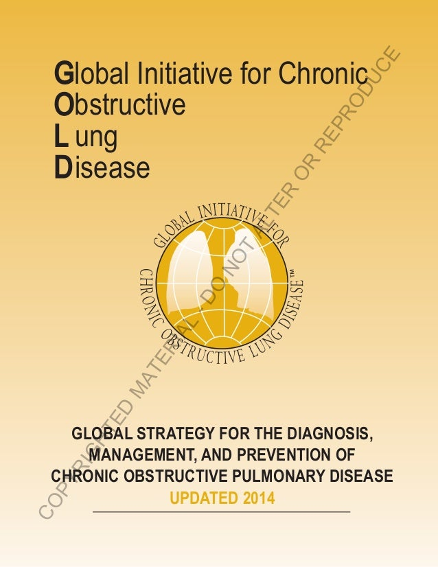 Global Initiative for Chronic Obstructive L	ung D	isease GLOBAL STRATEGY FOR THE DIAGNOSIS, MANAGEMENT, AND PREVENTION OF ...
