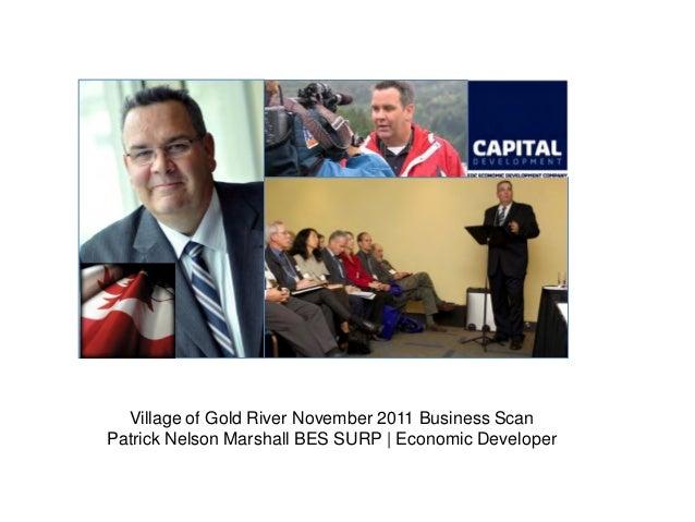 Village of Gold River November 2011 Business Scan Patrick Nelson Marshall BES SURP | Economic Developer