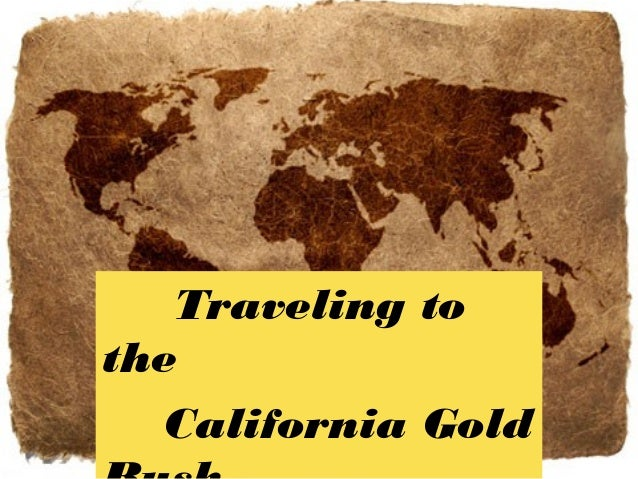 Traveling to the California Gold