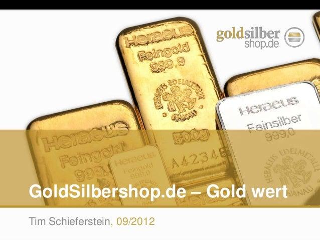 GoldSilbershop.de – Gold wert Tim Schieferstein, 09/2012
