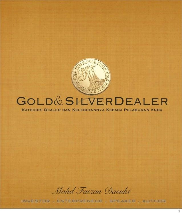Gold&SilverDealerKategori Dealer dan Kelebihannya Kepada Pelaburan Anda Mohd Faizan Dasuki 1