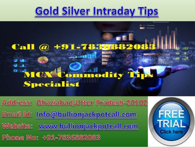 Intraday Tips in Gold Silver - Commodity Tips Free Trial with high Accuracy