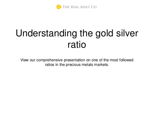 Understanding the gold silver ratio View our comprehensive presentation on one of the most followed ratios in the precious...