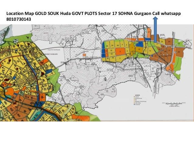 Location Map GOLD SOUK Huda GOVT PLOTS Sector 17 SOHNA Gurgaon Call whatsapp 8010730143