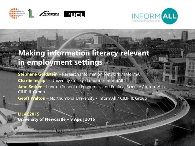 1 Making information literacy relevant in employment settings Stéphane Goldstein – Research Information Network / InformAl...