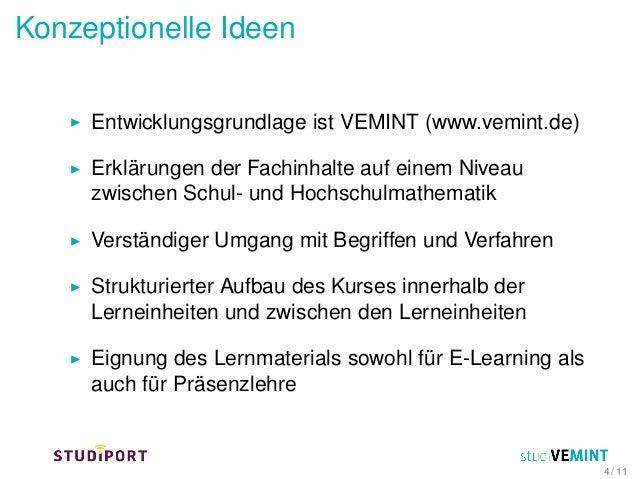 Konzeptionelle Ideen Entwicklungsgrundlage ist VEMINT (www.vemint.de) Erklärungen der Fachinhalte auf einem Niveau zwische...