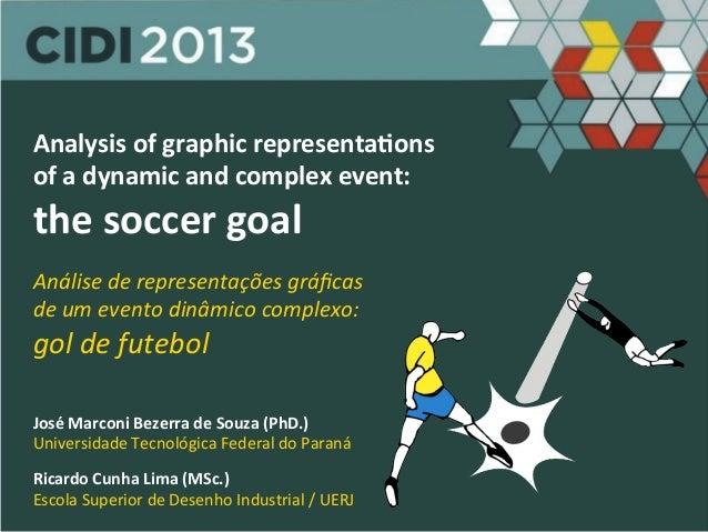 Análise  de  representações  gráficas     de  um  evento  dinâmico  complexo:     gol  de  futebo...