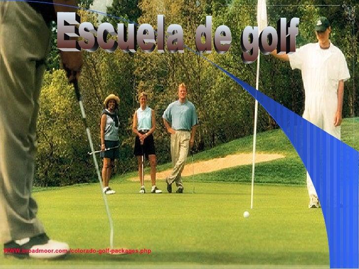 Escuela de golf WWW.broadmoor.com./colorado-golf-packages.php