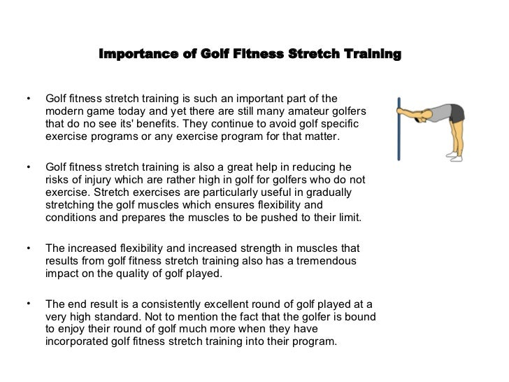 Importance of Golf Fitness Stretch Training   <ul><li>Golf fitness stretch training is such an important part of the moder...