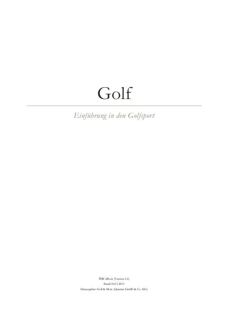GolfEinführung in den Golfsport               PDF eBook (Version 1.0)                  Stand: 04.11.2011  Herausgeber: Gol...