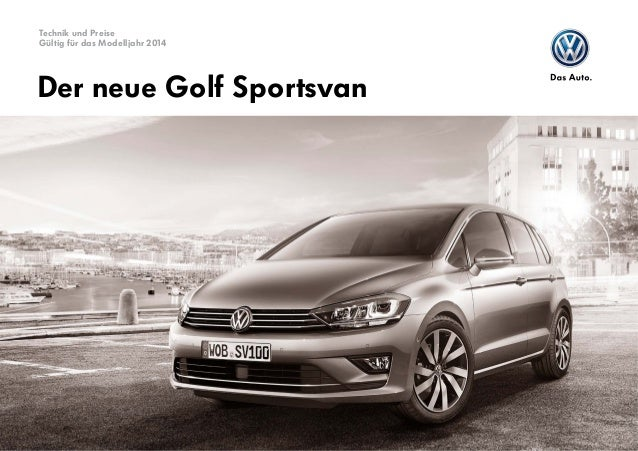 Technik und Preise Gültig für das Modelljahr 2014  Der neue Golf Sportsvan