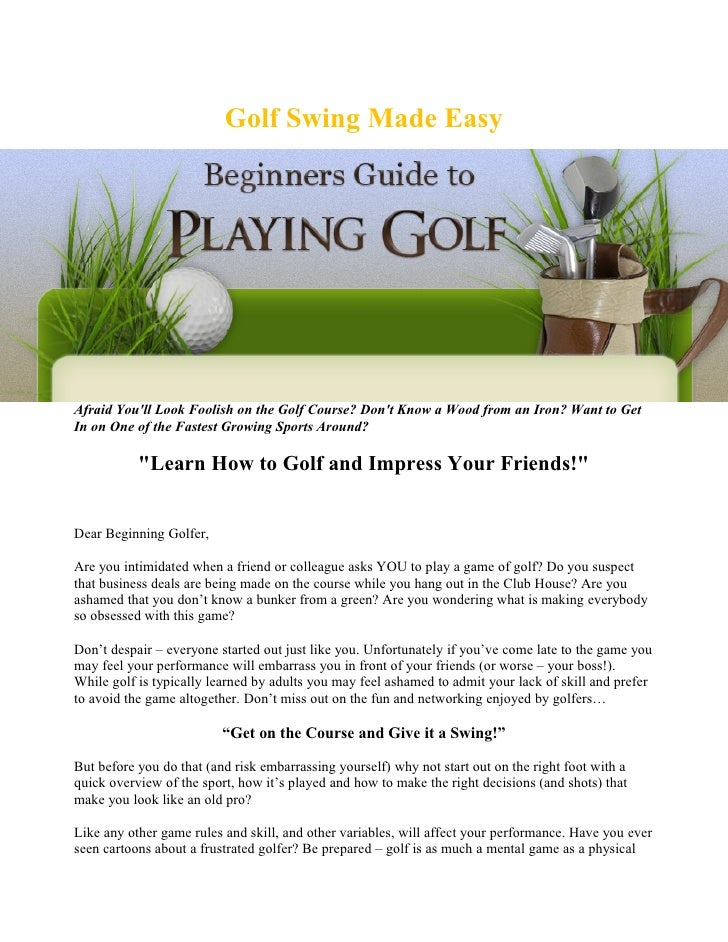 Golf Swing Made EasyAfraid Youll Look Foolish on the Golf Course? Dont Know a Wood from an Iron? Want to GetIn on One of t...
