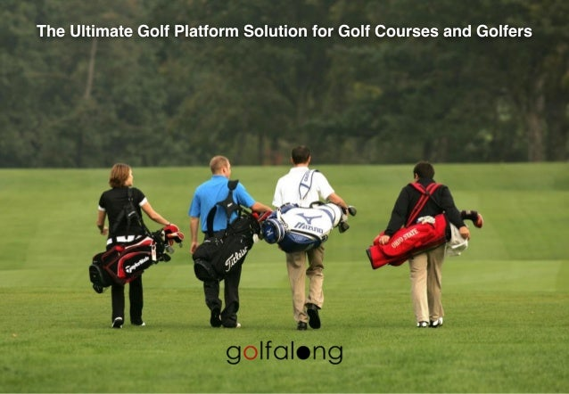 2 The Ultimate Golf Platform Solution for Golf Courses and Golfers