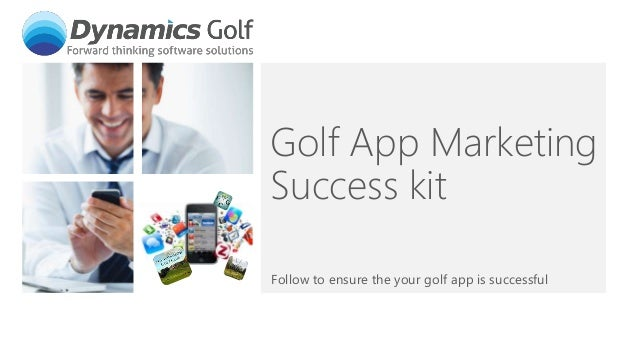 Golf App Marketing Success kit Follow to ensure the your golf app is successful