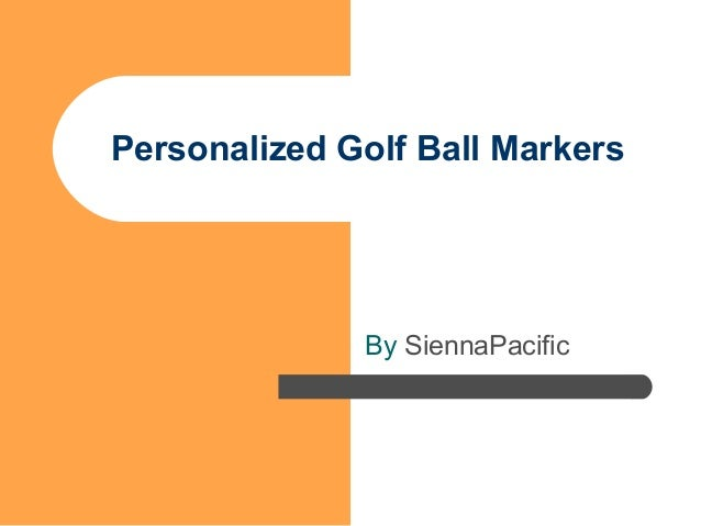Personalized Golf Ball Markers By SiennaPacific