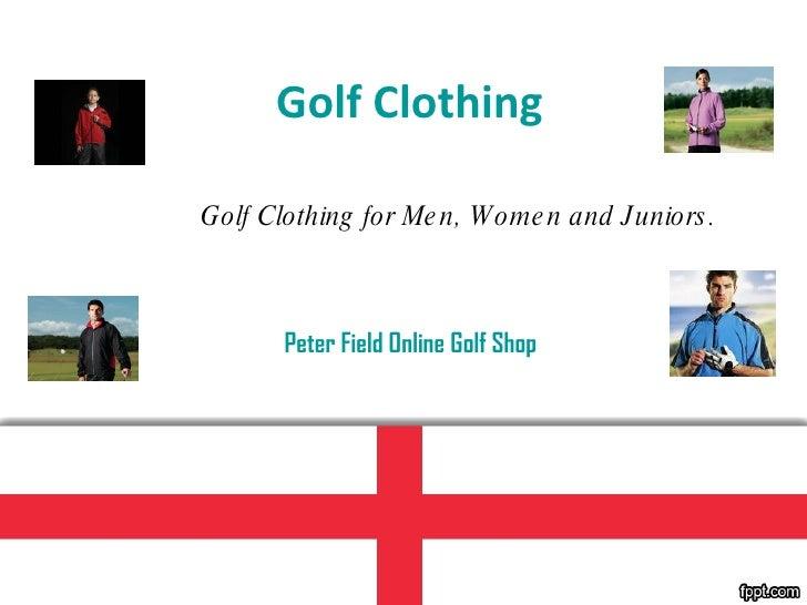 Golf Clothing Peter Field Online Golf Shop Golf Clothing for Men, Women and Juniors.