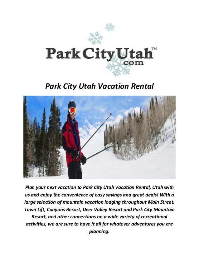 Park City Utah Vacation Rental Plan your next vacation to Park City Utah Vacation Rental, Utah with us and enjoy the conve...
