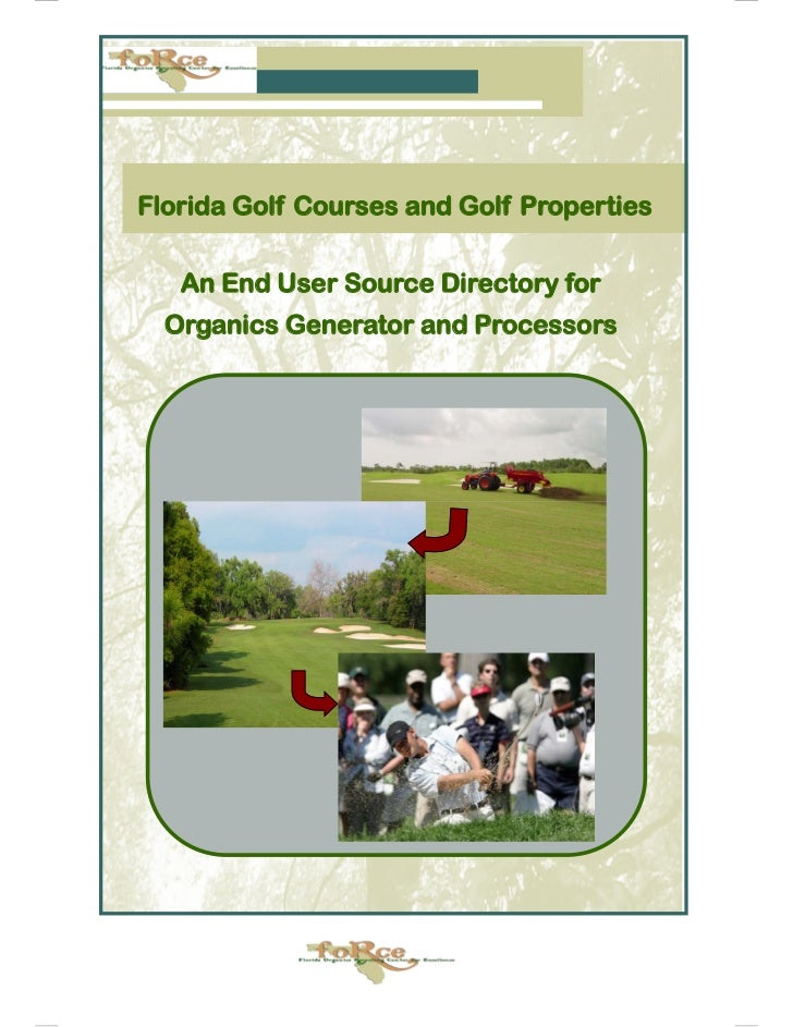 Florida Golf Courses and Golf Properties   An End User Source Directory for  Organics Generator and Processors